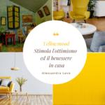 Giallo Van Gogh: yellowmood per stimolare l'ottimismo e il benessere in casa
