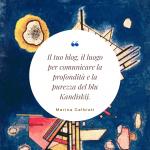 Il tuo blog, il luogo per comunicare la profondità e la purezza del blu Kandiskij